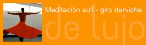 Meditación sufí con giro derviche